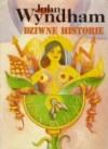 Dziwne historie - John Wyndham