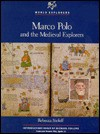 Marco Polo and the Medieval Explorers - Rebecca Stefoff