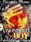 The Unfinished Boy - Chrystalla Thoma