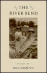 The River Bend: Poems - Joan New