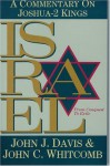 Israel from Conquest to Exile: A Commentary on Joshua 2 Kings - John J. Davis, John C. Whitcomb