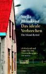 Das Ideale Verbrechen - Stella Blómkvist, Elena Teuffer