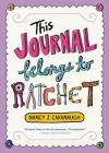 This Journal Belongs to Ratchet - Nancy Cavanaugh