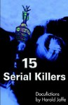 15 Serial Killers: Docufictions - Harold Jaffe
