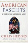 American Fascists: The Christian Right and the War On America - Chris Hedges