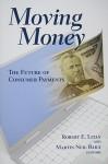 Moving Money: The Future of Consumer Payments - Robert E. Litan, Martin Neil Baily