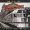 The Art of the Streamliner - Bob Johnson, Joe Welsh