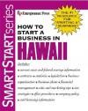How to Start a Business in Hawaii (Smartstart Series) - Entrepreneur Press