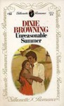 Unreasonable Summer (Silhouette Romance, #12) - Dixie Browning