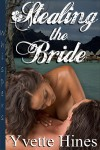 Stealing the Bride - Yvette Hines