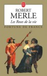 Les Roses de la vie - Robert Merle