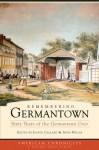 Remembering Germantown: Sixty Years of the Germantown Crier (American Chronicles (History Press)) - Irvin Miller, Judith Callard