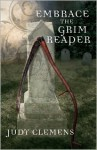 Embrace the Grim Reaper (Grim Reaper Mystery #1) - Judy Clemens