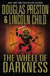 The Wheel of Darkness (Special Agent Pendergast) - Douglas Preston, Lincoln Child