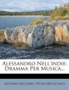 Alessandro Nell'indie: Dramma Per Musica... - Antonio Sacchini, Pietro Metastasio