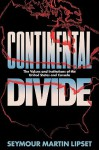 Continental Divide: The Values & Institutions of the United States & Canada - Seymour Martin Lipset