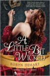 A Little Bit Wicked - Robyn DeHart