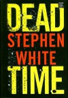 Dead Time (Center Point Platinum Mystery (Large Print)) - Stephen White