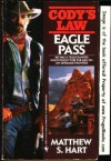 EAGLE PASS (Cody's Law Book 8 {) - Matthew Hart