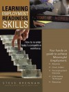Learning Employment Readiness Skills - How to Re-Enter Today's Competitive Workforce. - Steve Brennan