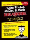 Digital Photos, Movies, & Music GigabookFor Dummies (For Dummies (Computers)) - Mark L. Chambers, Tony Bove, David D. Busch
