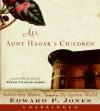 All Aunt Hagar's Children - Edward P. Jones, Peter Francis James