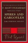 Spires and Gargoyles: Early Writings, 1909-1919 - F. Scott Fitzgerald, James L.W. West III