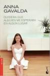 Quisiera que alguien me esperara en algún lugar - Anna Gavalda, Isabel González-Gallarza