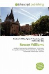 Rowan Williams - Agnes F. Vandome, John McBrewster, Sam B Miller II