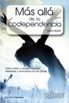 Mas Alla de la Codependencia: Como Crecer y Manejar nuestras relaciones y Convivencia Con Los Demas - Melody Beattie