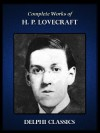 Complete Works of H. P. Lovecraft (Illustrated) - H.P. Lovecraft