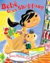 Bebé Goes Shopping - Susan Middleton Elya, Steven Salerno