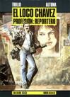 El Loco Chávez, profesión: reportero - Carlos Trillo, Horacio Altuna
