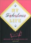 My Fabulous Life: Musings on a Marvelous Me - Jennifer Worick, Kerry Colburn, Anne Higgins