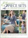 Elegant Two-Piece Sets in Thread Crochet (Leisure Arts #4402) - Kathryn H. Clark