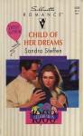 Child Of Her Dreams (Silhouette Romance, No 1005) - Sandra Steffen