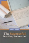 The Successful Drafting Technician: 12 Essential Strategies for Building a Winning Career - David E. Goetsch