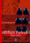 Dom ciszy - Orhan Pamuk