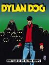 Dylan Dog n. 102: Fratelli di un altro tempo - Tiziano Sclavi, Luigi Mignacco, Corrado Roi, Angelo Stano