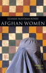 Afghan Women: Identity and Invasion - Elaheh Rostami-Povey