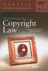 Principles of Copyright Law (Concise Hornbook) - Roger E. Schechter, John R. Thomas
