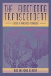 Functioning Transcendent: A Study in Analytical Psychology - Ann Belford Ulanov