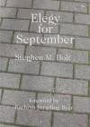 Elegy for September - Stephen M. Holt, Kathryn Stripling Byer