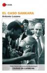 El Caso Sankara - Antonio Lozano