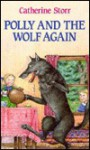 Polly and the Wolf Again - Catherine Storr