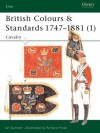 British Colours & Standards 1747-1881 (1): Cavalry - Ian Sumner, Richard Hook