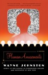 Human Amusements - Wayne Johnston