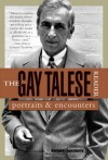 The Gay Talese Reader: Portraits and Encounters - Gay Talese, Barbara Lounsberry