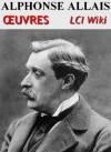 Alphonse Allais - Oeuvres (LCI wiki) (French Edition) - Alphonse Allais, LCI