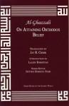 On Attaining Orthodox Belief (Great Books of the Islamic World) - Abu Hamed Muhammad al-Ghazzali, Jay R. Crook
